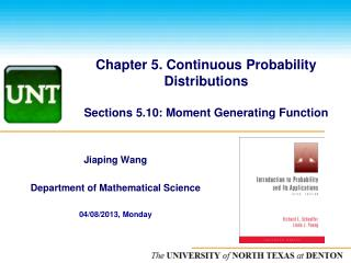 Chapter 5. Continuous Probability Distributions Sections 5.10: Moment Generating Function