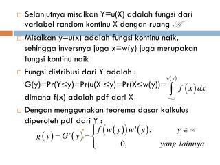 Selanjutnya misalkan  Y=u(X)  adalah fungsi dari variabel  random  kontinu  X  dengan ruang A