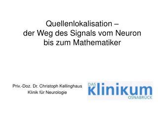 Quellenlokalisation –  der Weg des Signals vom Neuron bis zum Mathematiker