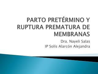 PARTO PRETÉRMINO  Y RUPTURA  PREMATURA DE MEMBRANAS