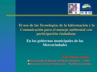El uso de las Tecnolog as de la Informaci n y la Comunicaci n para el manejo ambiental con participaci n ciudadana