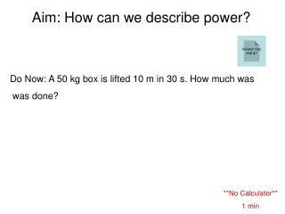 Aim: How can we describe power?