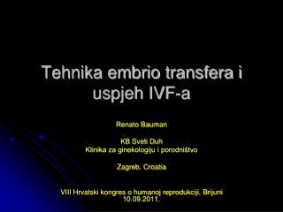 Tehnika embrio transfera i uspjeh IVF-a