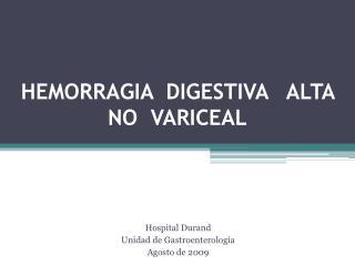 HEMORRAGIA  DIGESTIVA   ALTA  NO  VARICEAL
