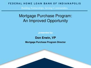 Mortgage Purchase Program: An Improved Opportunity