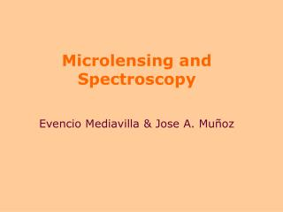 Microlensing and Spectroscopy