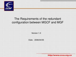The Requirements of the redundant  configuration between MGCF and MGF