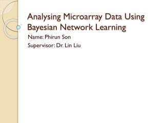Analysing Microarray Data Using Bayesian Network Learning