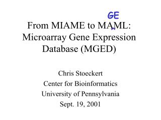 From MIAME to MAML: Microarray Gene Expression Database (MGED)