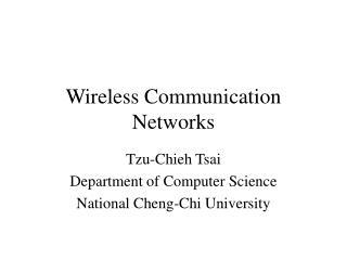 Wireless Communication Networks