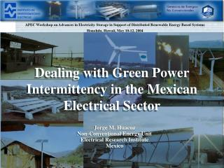 Dealing with Green Power Intermittency in the Mexican Electrical Sector