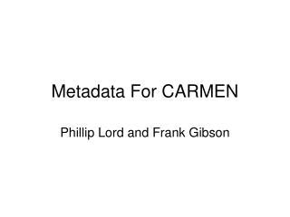 Metadata For CARMEN