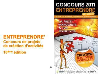 ENTREPRENDRE'  Concours de  projets de  création d'activités 16 ème édition