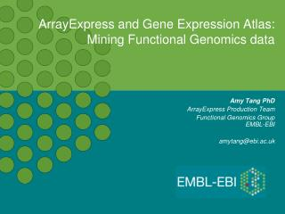 ArrayExpress and Gene Expression Atlas: Mining Functional Genomics data