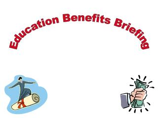 Education Benefits Briefing