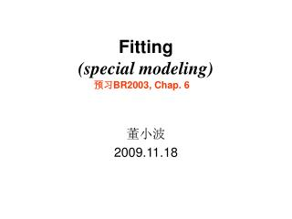Fitting  (special modeling)