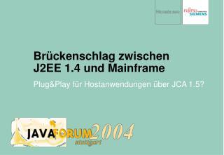 Brückenschlag zwischen  J2EE 1.4 und Mainframe
