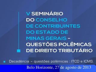 Belo Horizonte, 27 de agosto de 2013