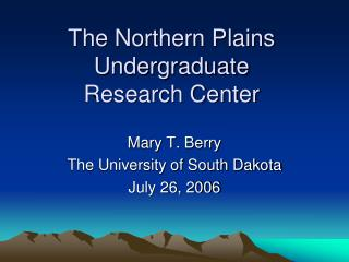 The Northern Plains Undergraduate  Research Center