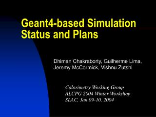 Geant4-based Simulation Status and Plans