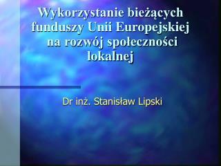Wykorzystanie bieżących funduszy Unii Europejskiej  na rozwój społeczności lokalnej