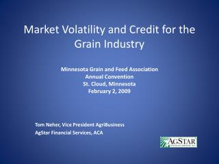 Tom Neher, Vice President AgriBusiness AgStar Financial Services, ACA