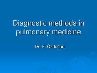 Diagnostic methods in pulmonary medicine