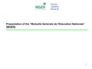 "Presentation of the ""Mutuelle Générale de l'Education Nationale"" (MGEN)"