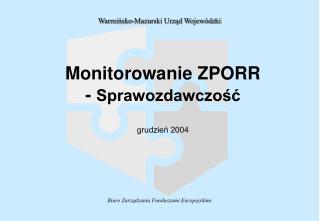 Monitorowanie ZPORR -  Sprawozdawczość grudzień 2004