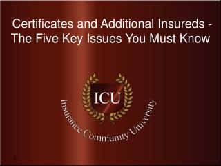 Certificates and Additional Insureds - The Five Key Issues You Must Know