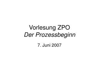 Vorlesung ZPO Der Prozessbeginn