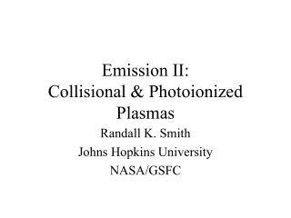 Emission II: Collisional & Photoionized Plasmas