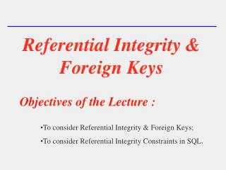 Referential Integrity & Foreign Keys