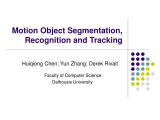 Motion Object Segmentation, Recognition and Tracking