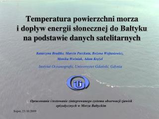 Katarzyna Bradtke, Marcin  Paszkuta , Bożena Wojtasiewicz,  Monika Woźniak, Adam Krężel