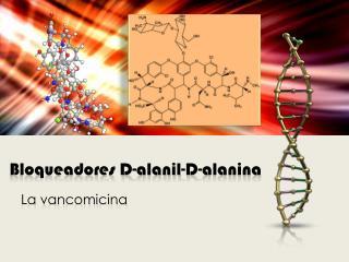 Bloqueadores D- alanil -D- alanina