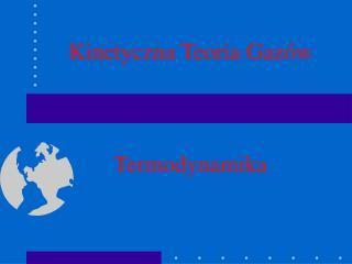 Kinetyczna Teoria Gazów Termodynamika