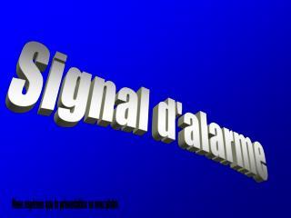 Signal d'alarme