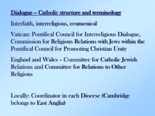 Dialogue – Catholic structure and terminology Interfaith, interreligious, ecumenical