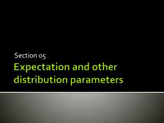 Expectation and other distribution parameters