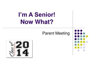 I�m A Senior!  Now What?