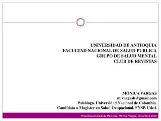 UNIVERSIDAD DE ANTIOQUIA FACULTAD NACIONAL DE SALUD PUBLICA GRUPO DE SALUD MENTAL CLUB DE REVISTAS      M NICA VARGAS  m
