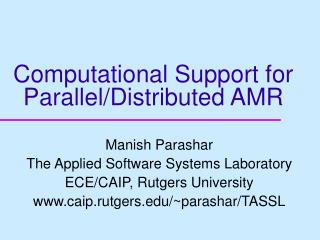 Computational Support for Parallel/Distributed AMR