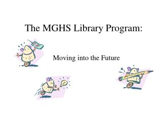 The MGHS Library Program: