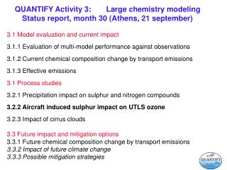 QUANTIFY Activity 3:Large chemistry modeling Status report, month 30 (Athens, 21 september)