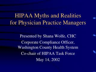 HIPAA Myths and Realities  for Physician Practice Managers