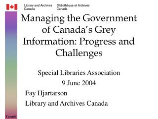 Managing the Government of Canada's Grey Information: Progress and Challenges
