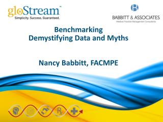 Benchmarking Demystifying Data and Myths Nancy Babbitt, FACMPE