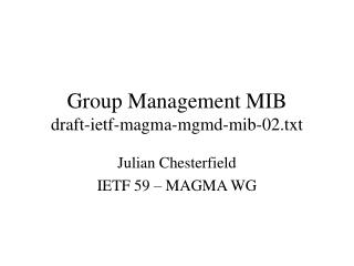 Group Management MIB draft-ietf-magma-mgmd-mib-02.txt