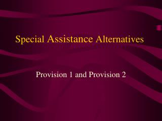 Special  Assistance  Alternatives